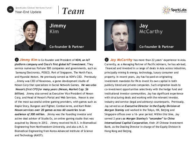 45 SparkLabs Global Ventures Fund I Team Jimmy Kim is Co-founder and President of N3N, an IoT platform company and Cisco's...
