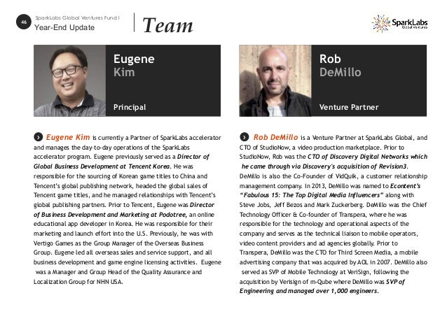 46 SparkLabs Global Ventures Fund I Team Eugene Kim is currently a Partner of SparkLabs accelerator and manages the day–to...