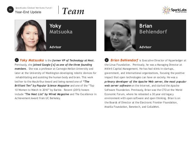 51 SparkLabs Global Ventures Fund I Team Yoky Matsuoka is the former VP of Technology at Nest. Previously, she joined Goog...