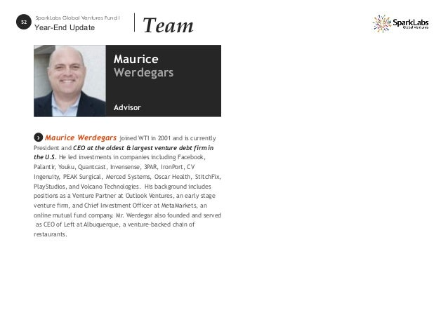 52 SparkLabs Global Ventures Fund I Team Maurice Werdegars joined WTI in 2001 and is currently President and CEO at the ol...