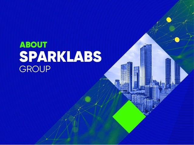 SparkLabs Group Overview 11 2018 Slide 2
