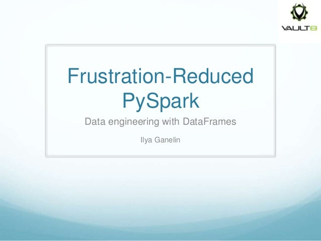 Frustration-Reduced PySpark: Data engineering with DataFrames