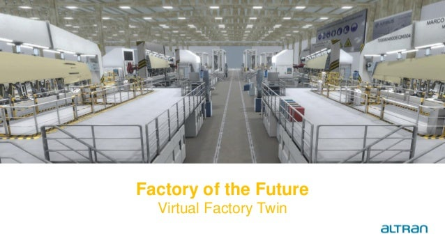 Factory of the Future Virtual Factory Twin