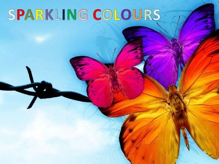 SPARKLING COLOURS<br />