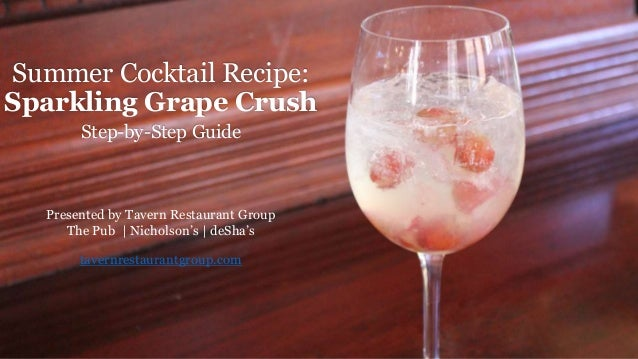 Summer Cocktail Recipe:  Sparkling Grape Crush  Step-by-Step Guide  Presented by Tavern Restaurant Group  The Pub | Nichol...
