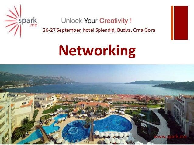 +Networkingwww.spark.me26-27 September, hotel Splendid, Budva, Crna Gora