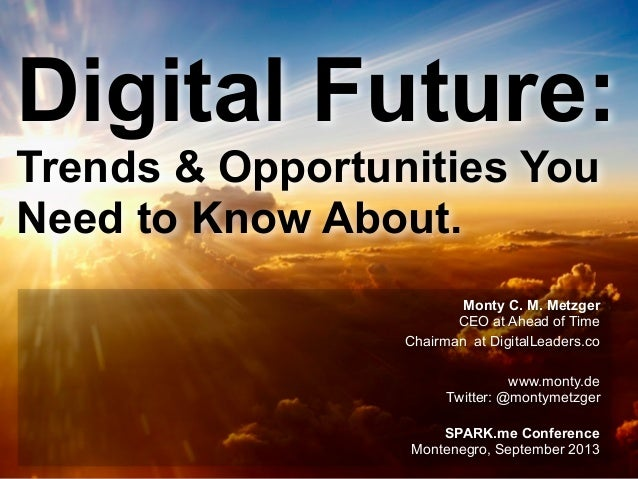 Page © 2011 Ahead of Time GmbHAhead of Time 1 Digital Future: Trends & Opportunities You Need to Know About. Monty C. M. M...