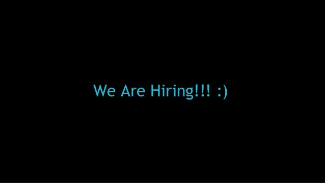 We Are Hiring!!! :)