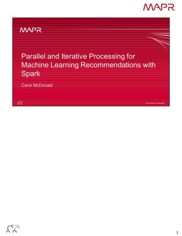 Machine Learning Recommendations with Spark Slide 1