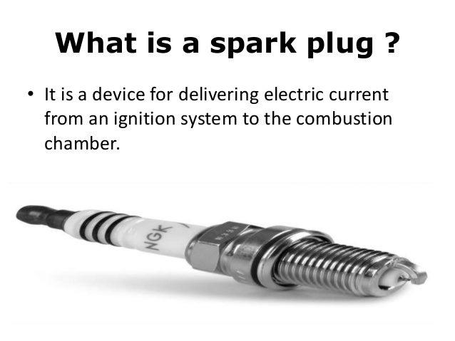 What Is A Spark Plug >> Spark Plug
