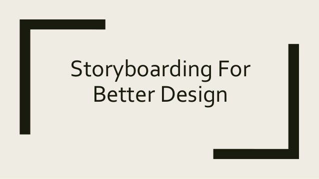 Storyboarding For Better Design