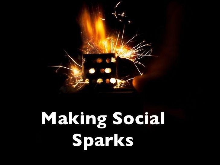 Making Social  Sparks