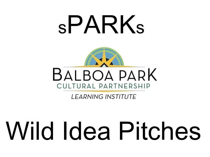 s PARK s Wild Idea Pitches