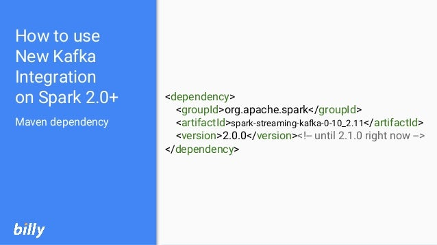 How to use New Kafka Integration on Spark 2.0+ Maven dependency <dependency> <groupId>org.apache.spark</groupId> <artifact...