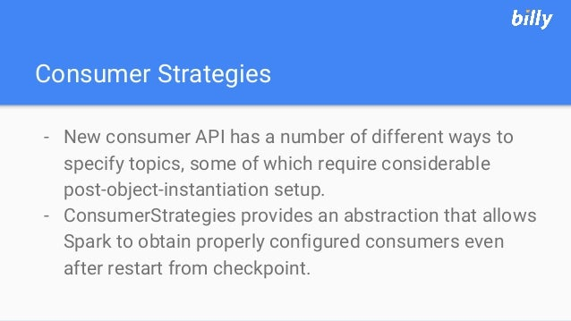 Consumer Strategies - New consumer API has a number of different ways to specify topics, some of which require considerabl...