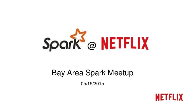 Bay Area Spark Meetup 05/19/2015 @