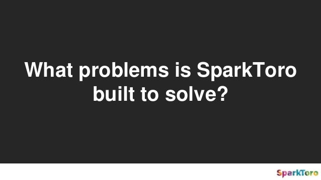 What problems is SparkToro built to solve?