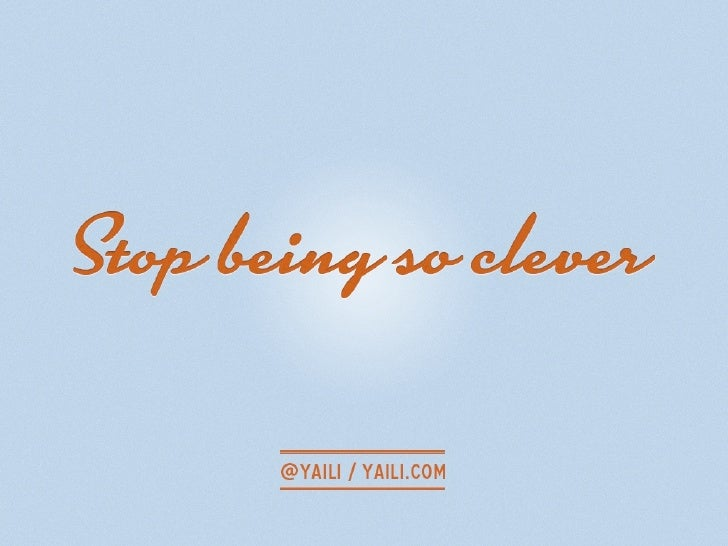 Stop Being So Clever — Sparkup Conference