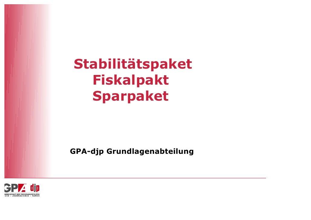 Stabilitätspaket  Fiskalpakt  SparpaketGPA-djp Grundlagenabteilung