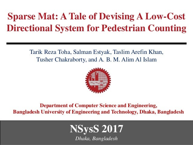 Sparse Mat: A Tale of Devising A Low-Cost Directional System for Pedestrian Counting Department of Computer Science and En...