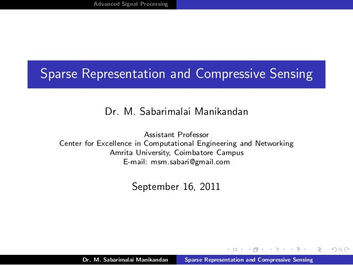 Advanced Signal ProcessingSparse Representation and Compressive Sensing                Dr. M. Sabarimalai Manikandan      ...