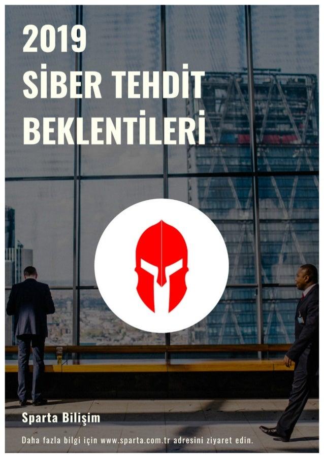 2019 Siber Tehdit Beklentileri www.sparta.com.tr 1