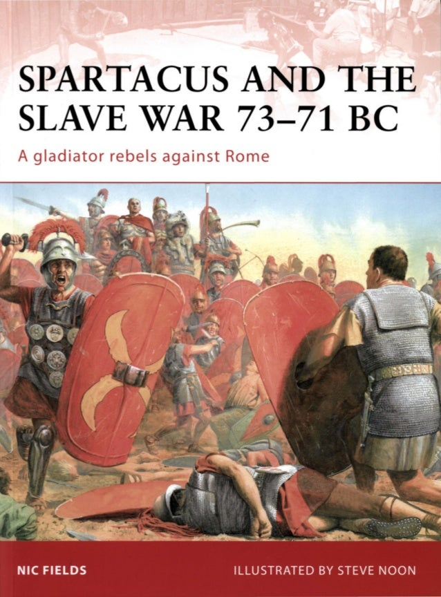 SPARTACUS AND THESLAVE WAR 73-71 BCA gladiator rebels against Rome