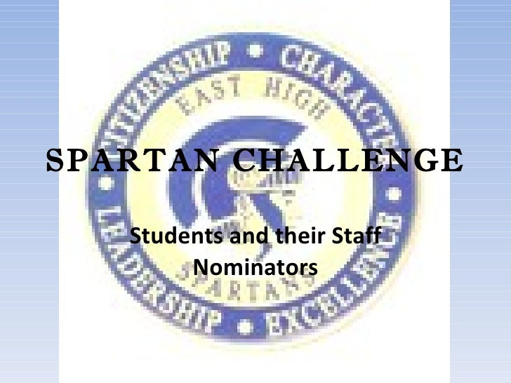 SPARTAN CHALLENGE Students and their Staff Nominators