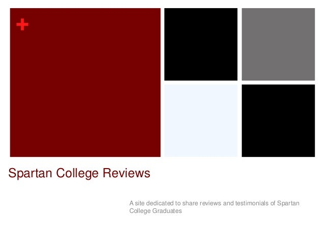 + Spartan College Reviews A site dedicated to share reviews and testimonials of Spartan College Graduates