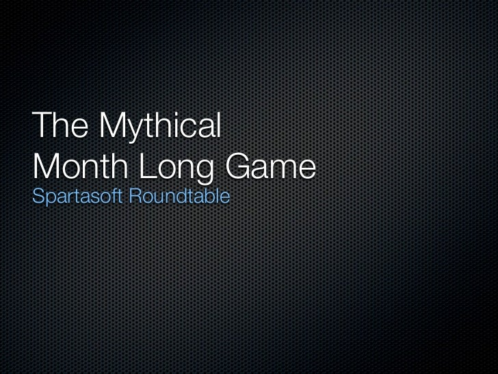 The MythicalMonth Long GameSpartasoft Roundtable