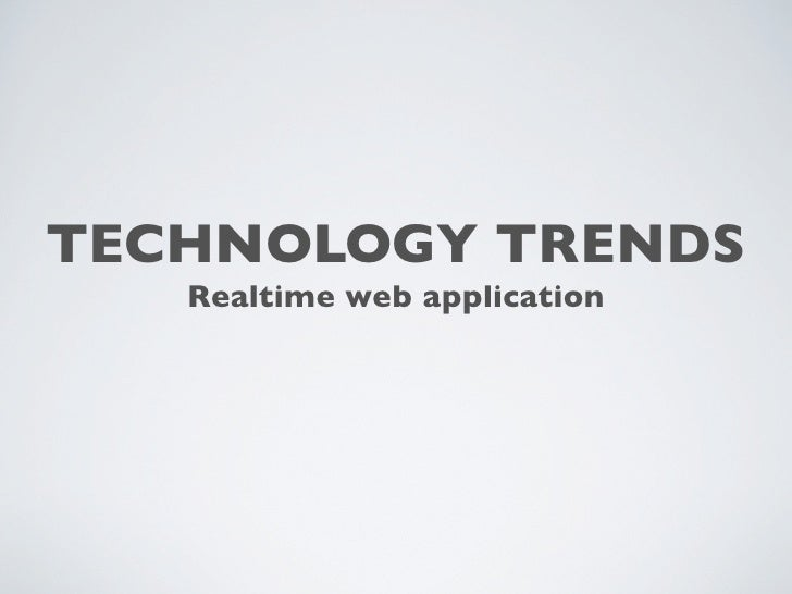 TECHNOLOGY TRENDS   Realtime web application
