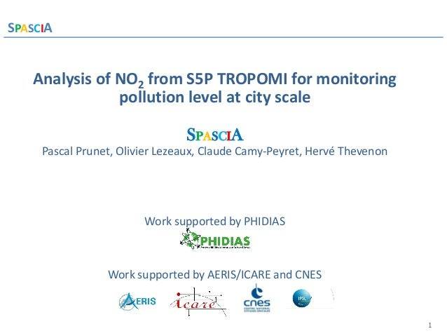 1 SPASCIA Introduction Analysis of NO2 from S5P TROPOMI for monitoring pollution level at city scale SPASCIA Pascal Prunet...