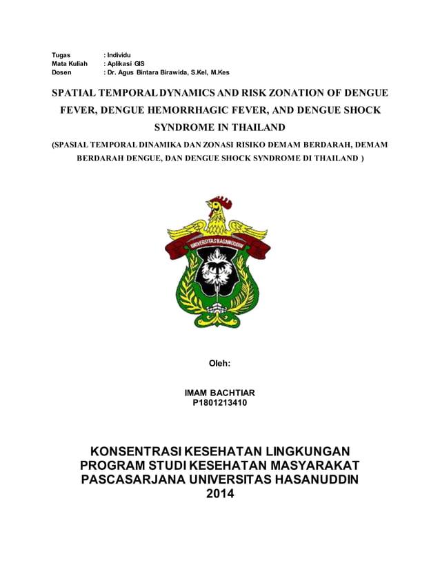 Tugas : Individu Mata Kuliah : Aplikasi GIS Dosen : Dr. Agus Bintara Birawida, S.Kel, M.Kes SPATIAL TEMPORALDYNAMICS AND R...