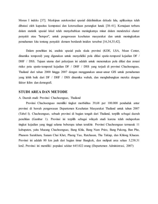 Moran I indeks [37]. Meskipun autokorelasi spasial didefinisikan dekade lalu, aplikasinya telah dibatasi oleh kapasitas ko...