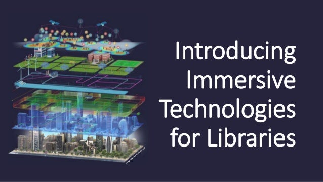 Introducing Immersive Technologies for Libraries