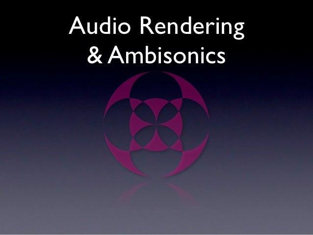 Audio Rendering & Ambisonics