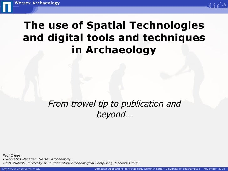 Wessex Archaeology                    The use of Spatial Technologies                and digital tools and techniques     ...