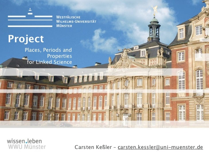 1Project   Places, Periods and            Properties    for Linked Science                         Carsten Keßler – carste...