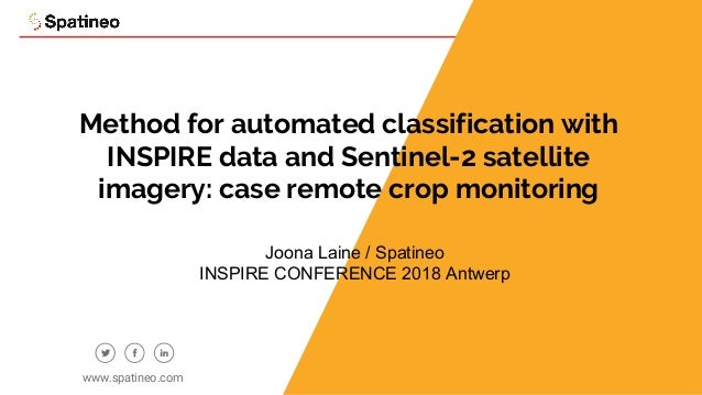 1 Method for automated classification with INSPIRE data and Sentinel-2 satellite imagery: case remote crop monitoring www....