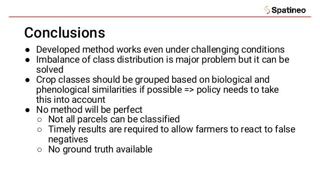 Conclusions ● Developed method works even under challenging conditions ● Imbalance of class distribution is major problem ...