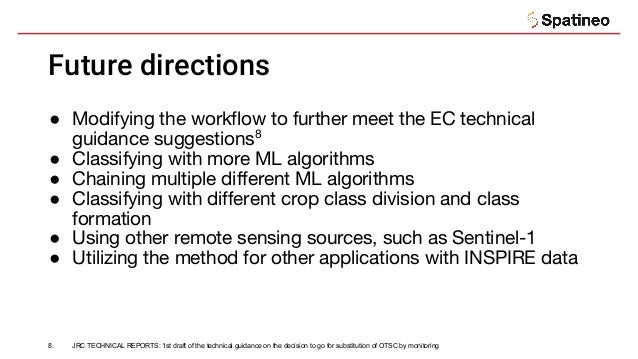 Future directions ● Modifying the workflow to further meet the EC technical guidance suggestions8 ● Classifying with more ...