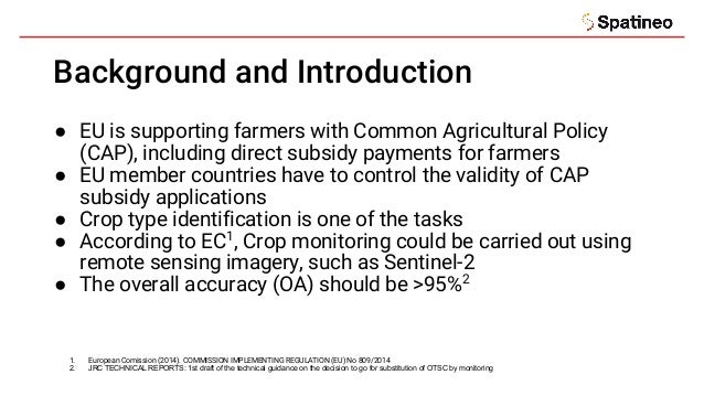 Background and Introduction ● EU is supporting farmers with Common Agricultural Policy (CAP), including direct subsidy pay...