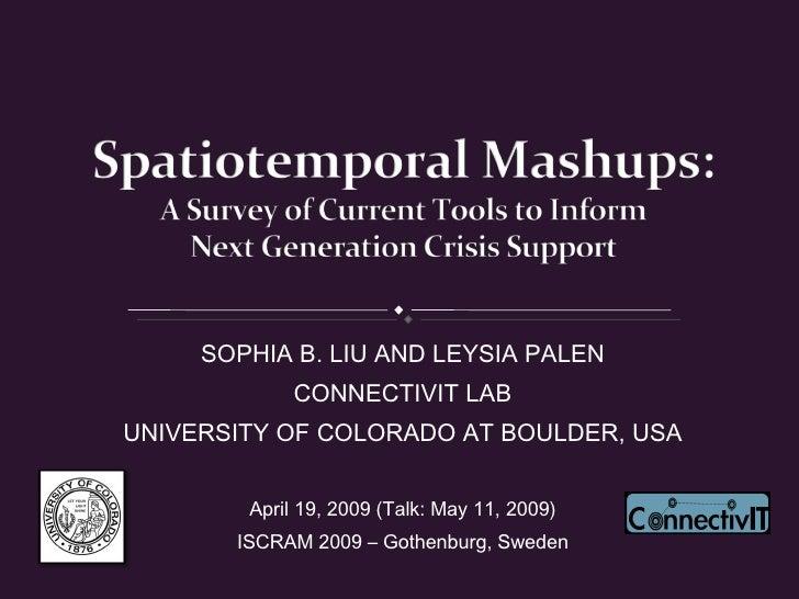 SOPHIA B. LIU AND LEYSIA PALEN CONNECTIVIT LAB UNIVERSITY OF COLORADO AT BOULDER, USA April 19, 2009 (Talk: May 11, 2009) ...