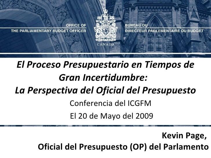 El Proceso Presupuestario en Tiempos de Gran Incertidumbre:  La Perspectiva del Oficial del Presupuesto Conferencia del IC...