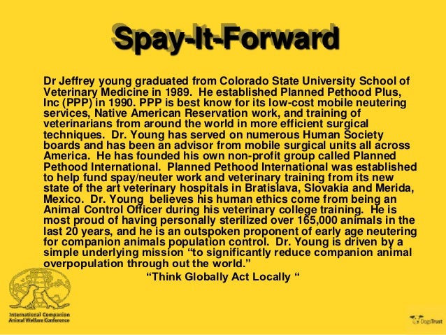 Spay-It-ForwardDr Jeffrey young graduated from Colorado State University School ofVeterinary Medicine in 1989. He establis...