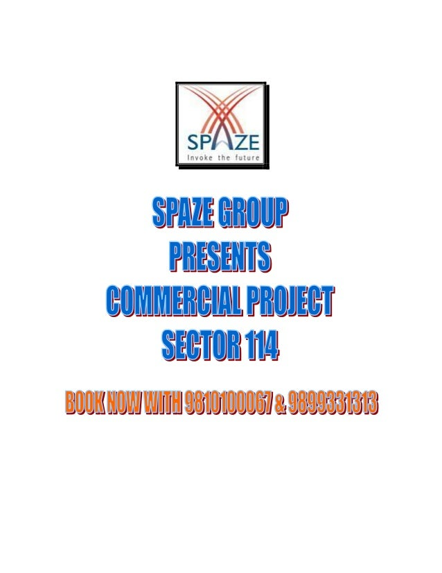 Spaze Group Launch New Commercial  Project Sector 114 Soft Launch       Original Booking OpenSpaze Group Launch New Commer...