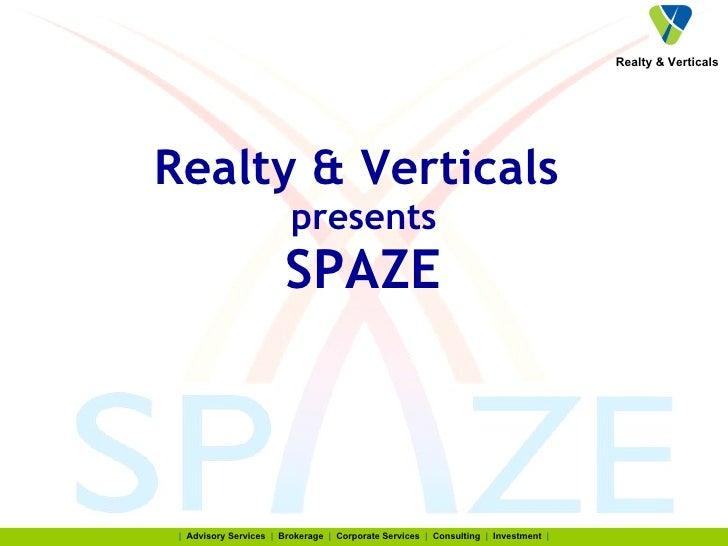 Realty & Verticals  presents SPAZE