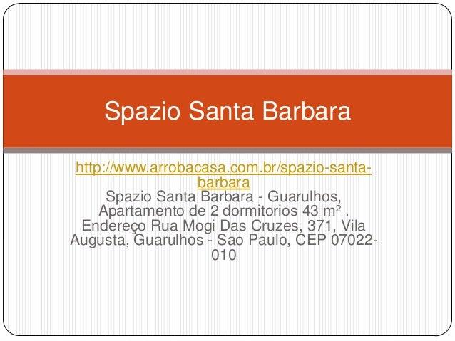 Spazio Santa Barbara http://www.arrobacasa.com.br/spazio-santa-                   barbara      Spazio Santa Barbara - Guar...