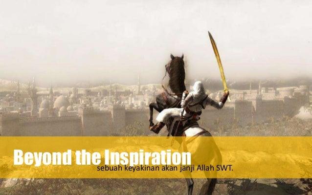Beyond the Inspirationsebuah keyakinan akan janji Allah SWT.Beyond the Inspirationsebuah keyakinan akan janji Allah SWT.