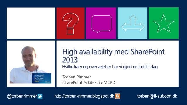 High availability med SharePoint 2013 Hvilke karv og overvejelser har vi gjort os indtil i dag